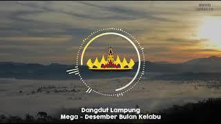 Dangdut Lampung | Mega - Desember Bulan Kelabu