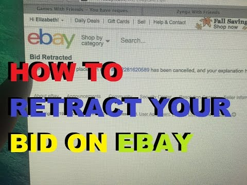 EBAY TUTORIAL - How To Retract Your Bid On Ebay
