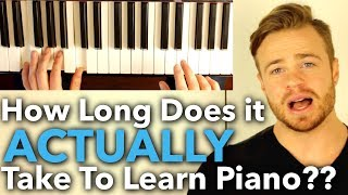 How Long Does it ACTUALLY Take to Learn Piano?? [ANSWERED]