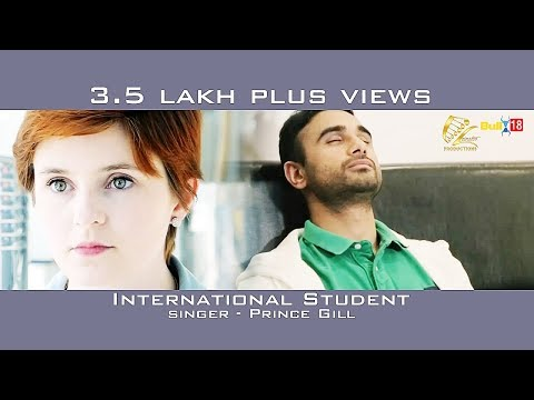 International Student - Prince Gill || Latest Punjabi Songs 2018 || Leinster  Productions