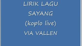 "Download Lagu Via vallen  - Lirik sayang ""LIVE KOPLO"" Mp3"
