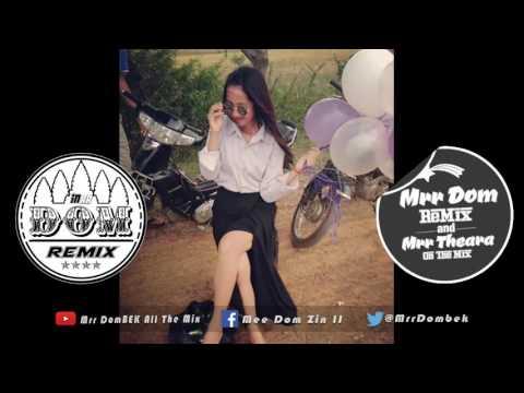 ឡូយណាស់បទនេះ NEw MeloDy 2017 Remix For Dance Bek Sloy REMix 2018 By Mrr Theara Ft Mrr DomBek