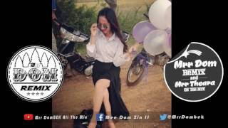 ឡូយណាស់បទនេះ​ NEw MeloDy 2017 Remix For Dance Bek Sloy REMix 2018 By Mrr Theara Ft Mrr DomBek