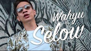 SELOW - WAHYU (COVER TERBAIK YUDIST ARDHANA)!!!