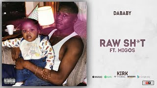 DaBaby - Raw Shit Ft. Migos (KIRK)