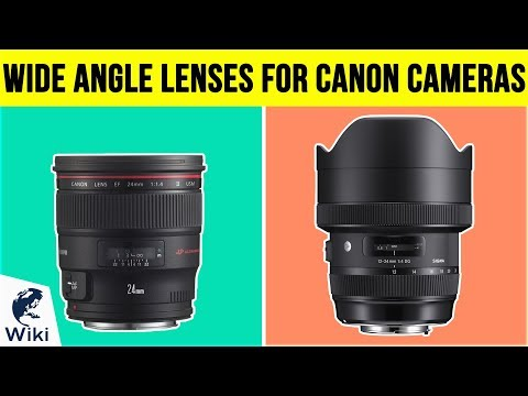8 Best Wide Angle Lenses For Canon Cameras 2019