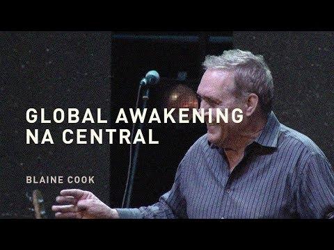 GLOBAL AWAKENING NA CENTRAL | PR. BLAINE COOK | CENTRAL | 07/12/18