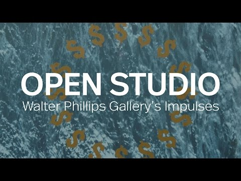Open Studio: Impulses at Walter Phillips Gallery