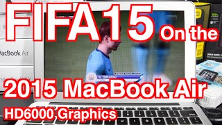 2015 Macbook Air FIFA15 Gaming Experience TEST HD6000
