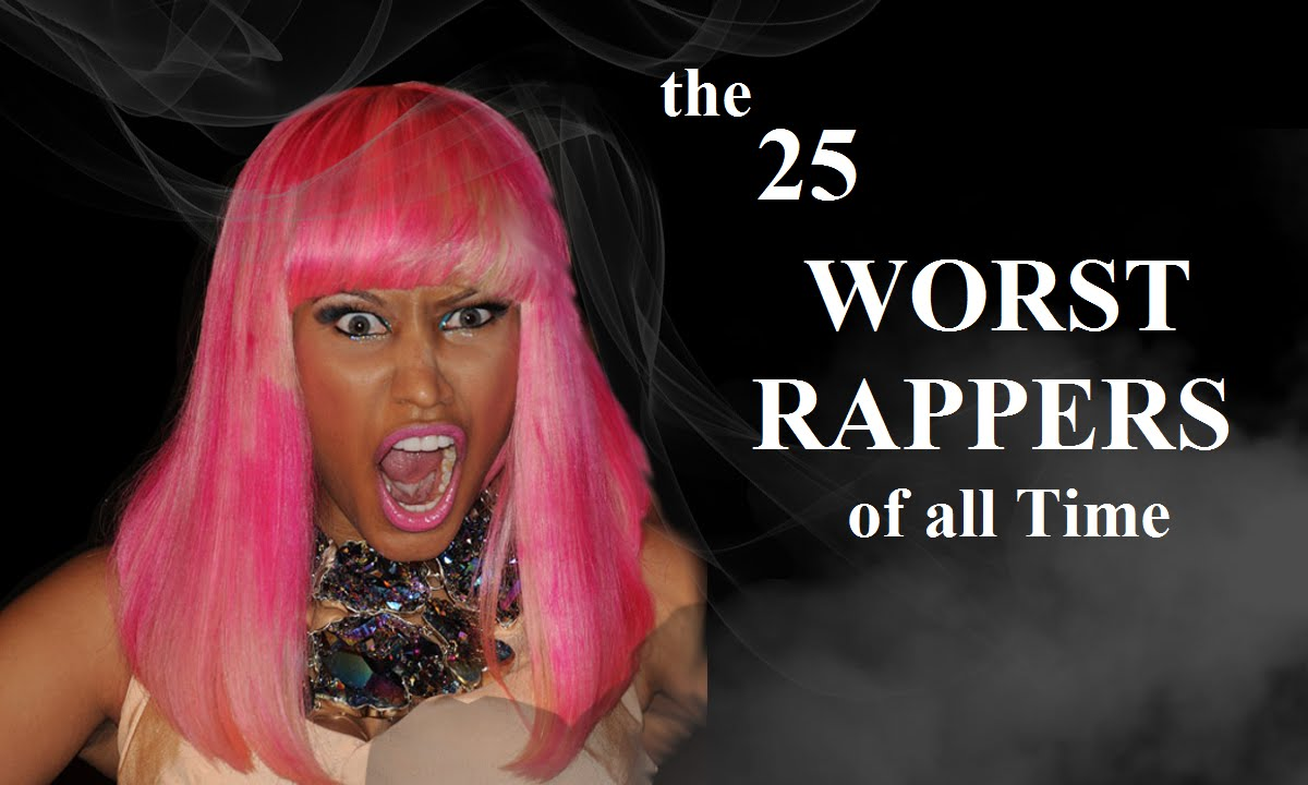 Top 25 Worst Rappers of All Time