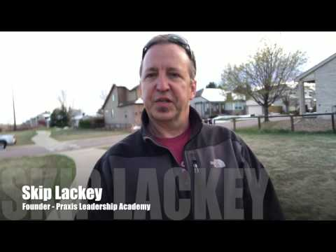 Praxis Leadership Academy  on Being a Conscious Leader or Business Owner  Skip Lackey