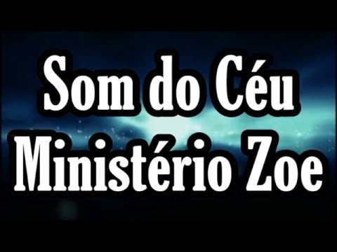 MINISTERIO SOM BAIXAR MUSICA DO ZOE CEU