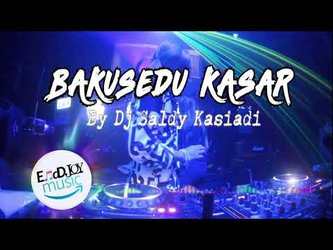 Bakusedu Kasar Dj Saldy Kasiadi 2018 LRJ21™