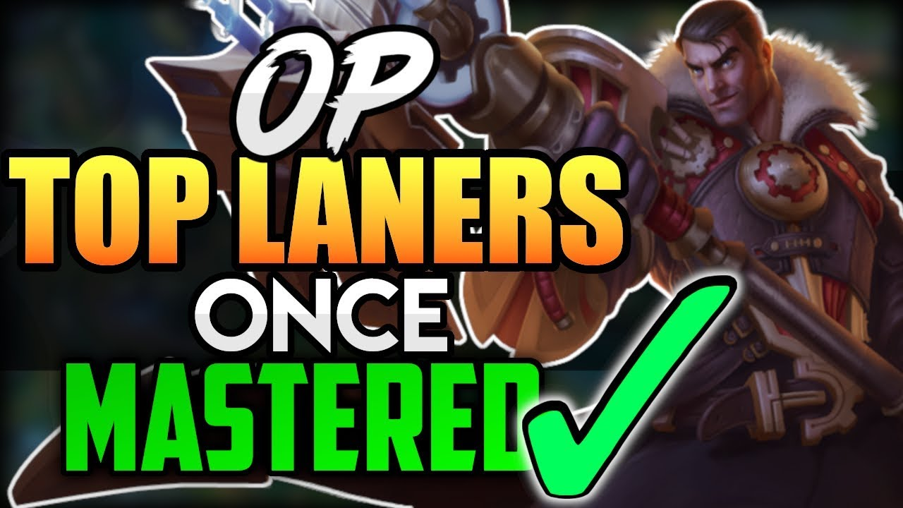 Top 10 Best Top Laners To Main 10 Strongest Top Champions Once Mastered In League Of Legends Youtube