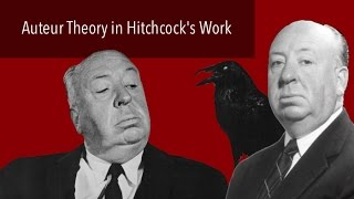 Auteur Theory in Hitchcock