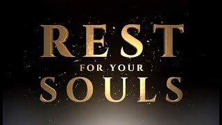 Rest for your Souls - 119 Ministries