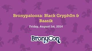 Bronypalooza: BlackGryph0n & Baasik