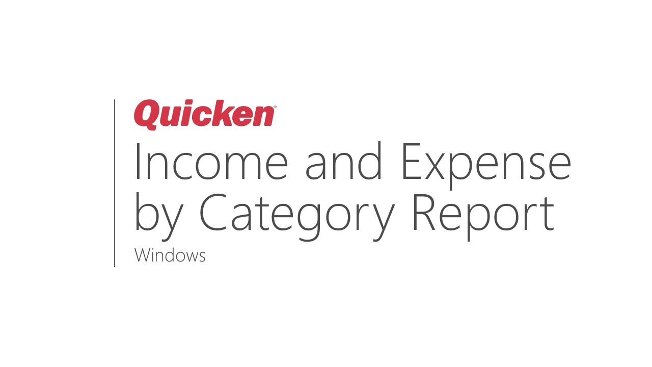 Quicken for Windows - Creating an Income and Expense Report by Category