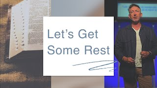 Let's get some rest   pastor Tom Westberry   06-06-21
