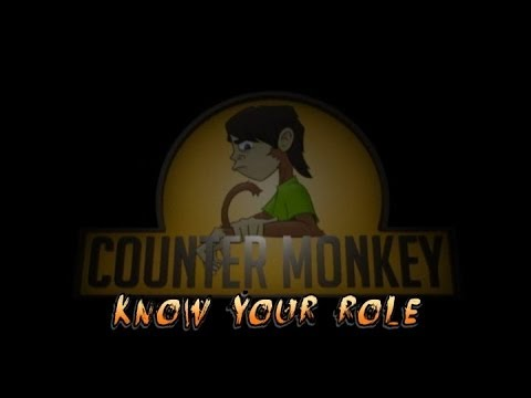 Counter Monkey - Know Your Role (Part 1 of 2)