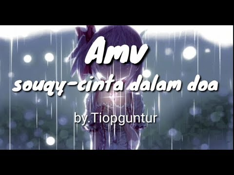 Amv | Souqy - Cinta Dalam Doa
