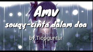 Download Video Amv | souqy - cinta dalam doa MP3 3GP MP4