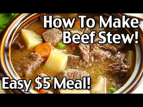 How To Make Homemade Beef Stew - Easy $5 Dinner Recipe!