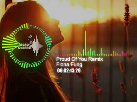 Fiona Fung - Proud Of You Remix ( Versi Indonesia )