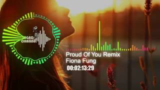 Video Fiona Fung - Proud Of You Remix ( Versi Indonesia ) download MP3, 3GP, MP4, WEBM, AVI, FLV Maret 2018