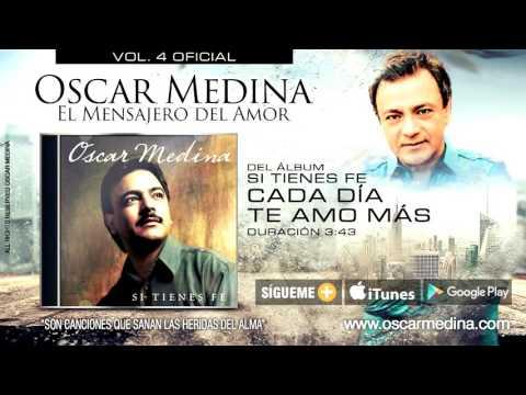 Oscar Medina - Cada D�a Te Amo M�s (Audio Oficial)