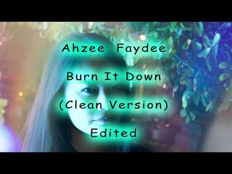 Ahzee  Faydee - Burn It Down -  Clean Version