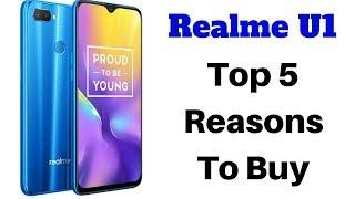 Top 5 Reasons To Buy Realme U1 | REALME U1