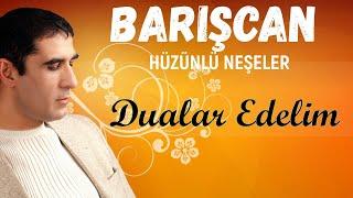Barışcan DUALAR EDELİM Lyrick Video