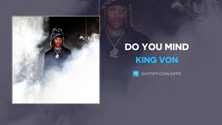 King Von - Do You Mind (AUDIO)
