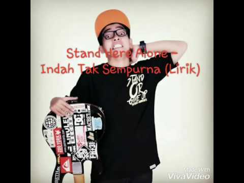 Stand Here Alone - Indah Tak Sempurna (Lirik)