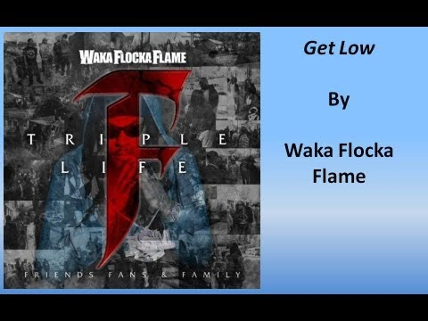Waka Flocka Flame - Get Low (feat. Nicki Minaj, Tyga & Flo Rida) (Lyrics)