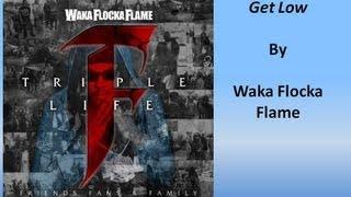 Waka Flocka Flame - Get Low (feat. Nicki Minaj, Tyga & Flo Rida) (Lyrics)