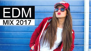 EDM Mix 2017 - Best of Electro Dance Music