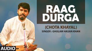 Raag Durga (Chota Khayal) | Ghulam Hasan Khan | Classical Vocal | Full Audio | T-Series classics