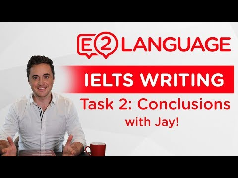IELTS Writing Task 2: HOW TO WRITE THE CONCLUSION with Jay!