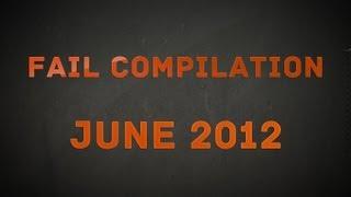 Fail Compilation June 2012 || VPL
