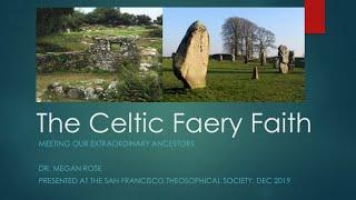 The Celtic Faery Faith: Meeting our Extraordinary Ancestors