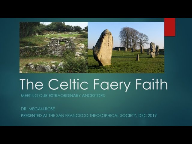 The Celtic Faery Faith: Meeting our Extraordinary Ancestors