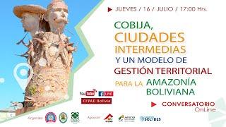 Cobija, Ciudades Intermedias y un Modelo de Gestión Territorial para la Amazonía Boliviana