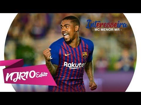 Malcom - Interesseira MC Menor MR Welcome to Barcelona