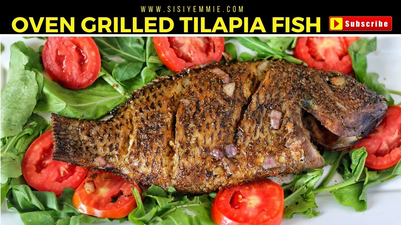 Oven grilled tilapia fish nigerian food youtube for Is tilapia fish good for you