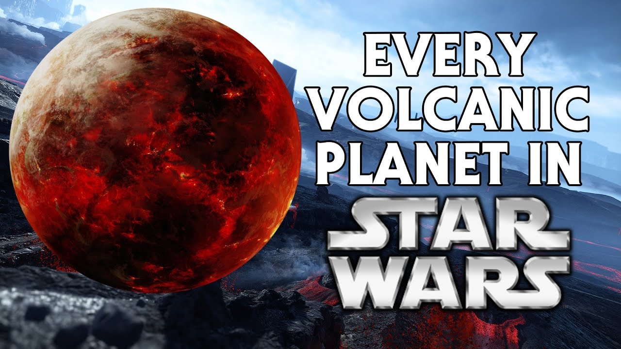 Every Volcanic Planet In Star Wars Canon Youtube