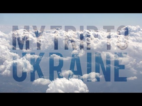 My Trip to Ukraine | Travel Video