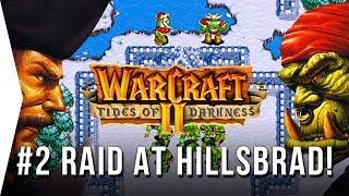 Warcraft 2 ► #2 RAID AT HILLSBRAD - Tides of Darkness Orc Campaign - [Nostalgic RTS GOG Gameplay]