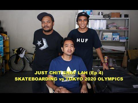 Just Chit Chat Lah (Ep 4) - Skateboarding vs Tokyo 2020 Olympics